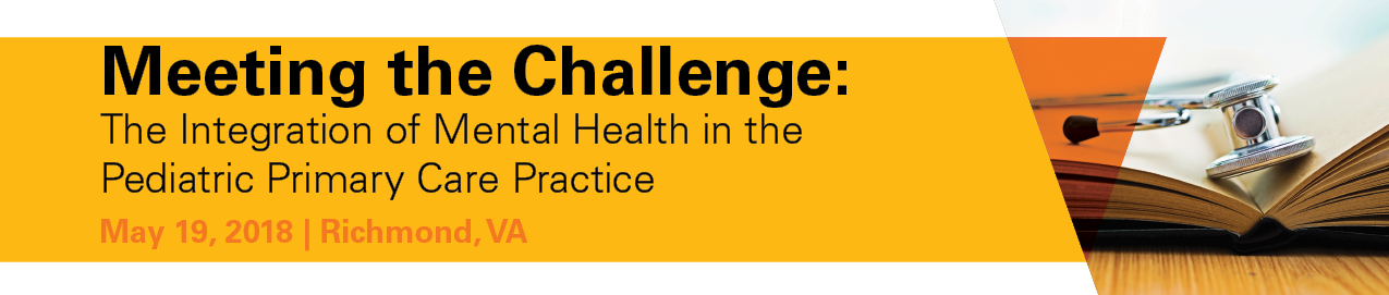 Meeting the Challenge:  The Integration of Mental Health in the Pediatric Primary Care Practice Banner