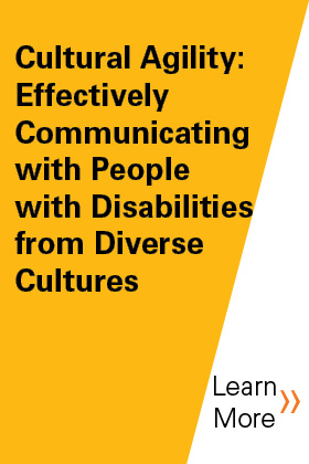 Cultural Agility: Effectively Communicating with People with Disabilities from Diverse Cultures Banner