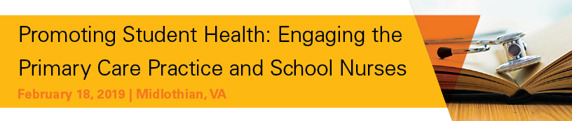 Promoting Student Health: Engaging the Primary Care Practice and School Nurses Banner