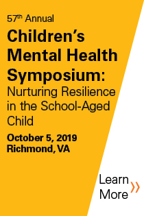 57th Annual Children's Mental Health Symposium - Nurturing Resilience in the School Aged Child Banner