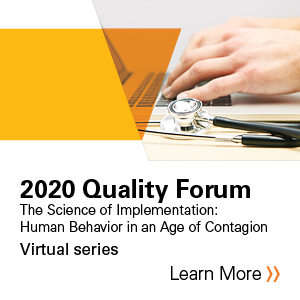 2020 Quality Forum - The Science of Implementation:  Human Behavior in an Age of Contagion Banner