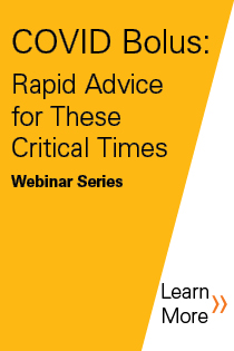 2020 COVID Bolus: Rapid Advice for These Critical Times Banner