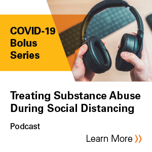 Treating Substance Abuse During Social Distancing Podcast Banner