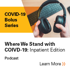 Where We Stand with COVID-19: Inpatient Edition Podcast Banner