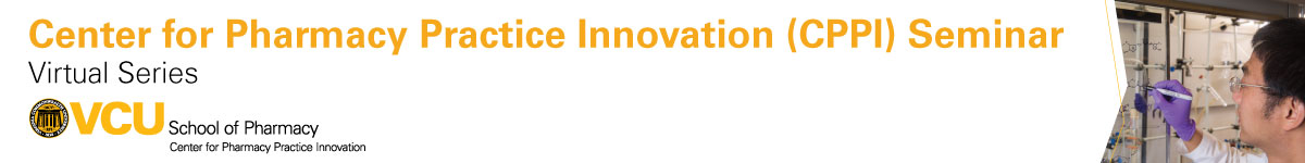 Center for Pharmacy Practice Innovation (CPPI) Seminar Banner