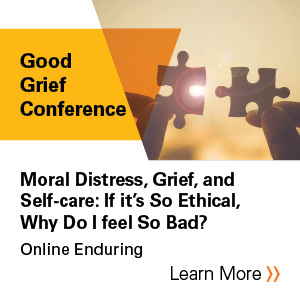 Moral distress, grief, and self-care: If it's so ethical, why do I feel so bad? Banner