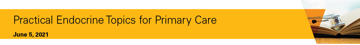 Practical Endocrine Topics for Primary Care Banner