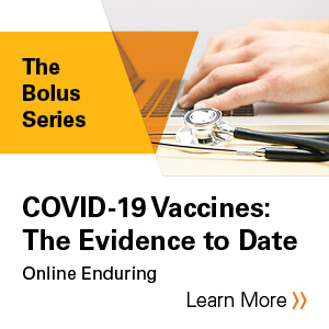 COVID-19 Vaccines: The Evidence to Date Banner