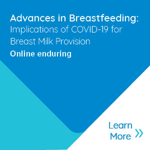 Advances in Breastfeeding: Implications of COVID-19 for Breast Milk Provision - Recorded Webinar Banner