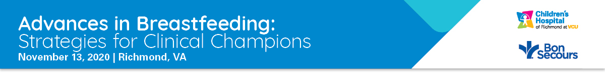 2020 Advances in Breastfeeding: Strategies for Clinical Champions Banner