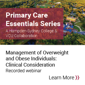 Primary Care Essentials: Management of Overweight and Obese Individuals- Clinical Considerations Banner